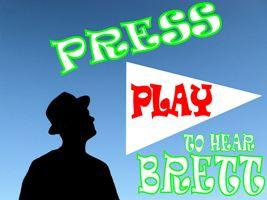 "My Latest Album, ""Press Play To Hear Brett"""