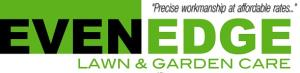 EVEN EDGE LAWN AND GARDEN CARE