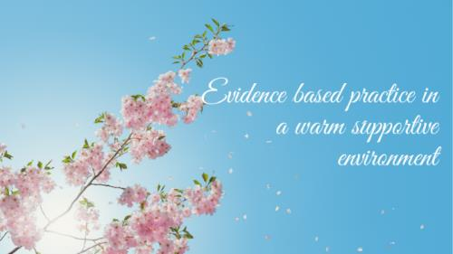 Evidence Based Practice in a warm supportive