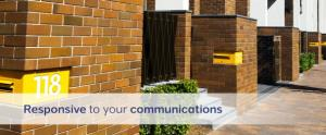 Responsive to your communications
