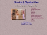 View More Information on Sleswick & Madden Glass