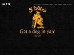 View More Information on 5Dogs