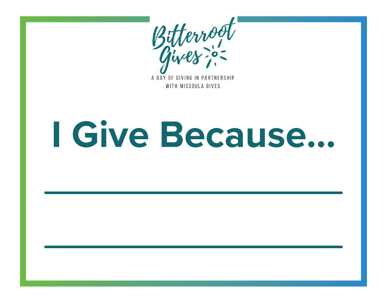 I Give Because Bitterroot Poster