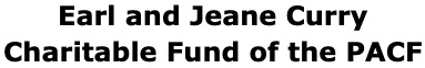 Earl and Jeane Curry Charitable Fund of the PACF