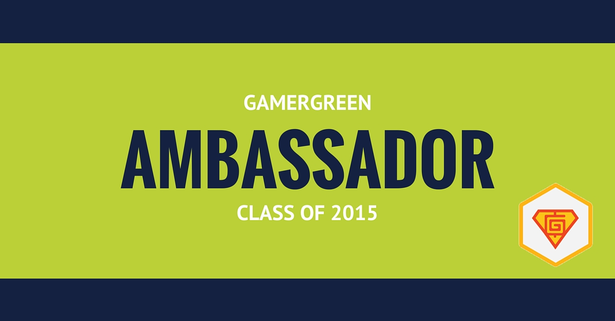 The GamerGreen Ambassador Class of 2015!