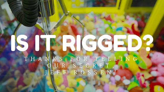 Thanks for telling our claw machine secret, Jeff Rossen!