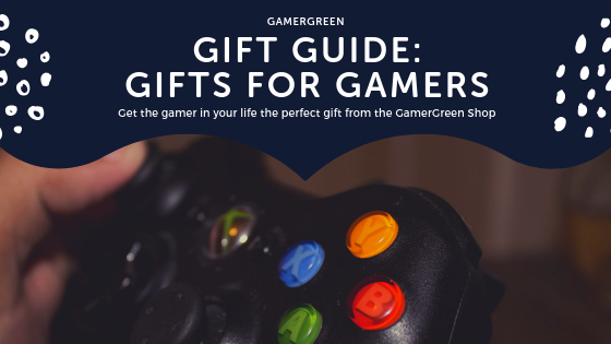 GamerGreen Gift Guide: Gamer