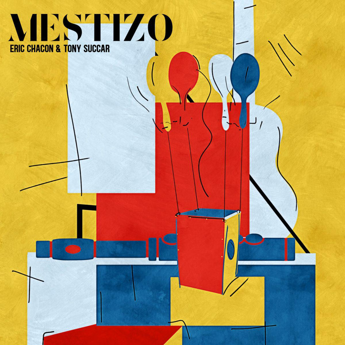 Mestizo - Eric Chacón & Tony Succar