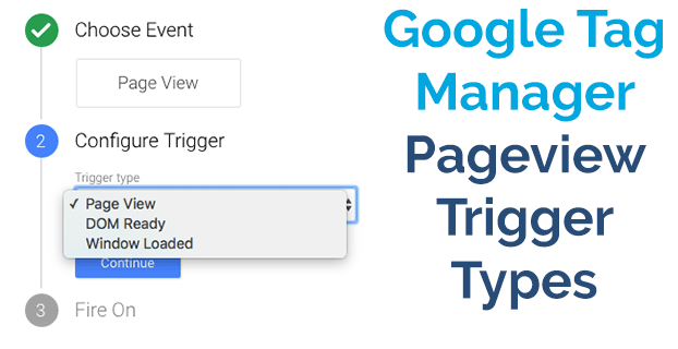 Google Tag Manager Pageview Trigger Types
