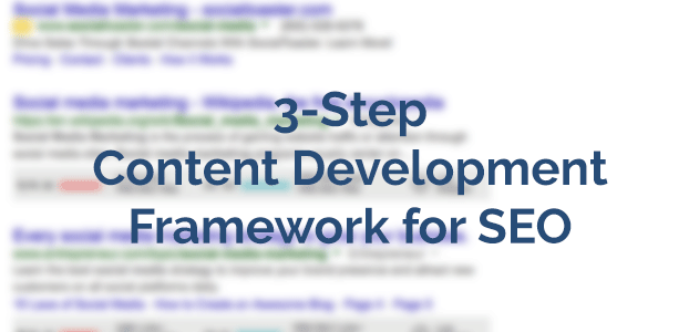 3-Step Content Development Framework for SEO