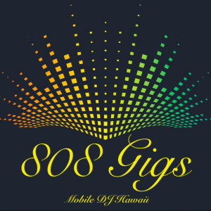 808 Gigs Entertainment Hawaii - Wedding DJ in Hilo, Hawaii