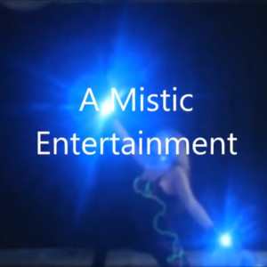 A Mistic Entertainment