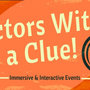 Actors With a Clue! - Scavenger Hunt / Murder Mystery in Orlando, Florida