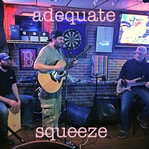 Adequate Squeeze - Cover Band in Whitman, Massachusetts