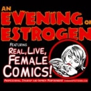 An Evening of Estrogen - Comedy Show / Corporate Comedian in Orlando, Florida
