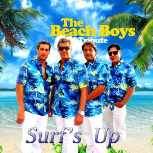 Surfs Up Beach Boys Tribute Band - Beach Boys Tribute Band / Beach Music in San Diego, California