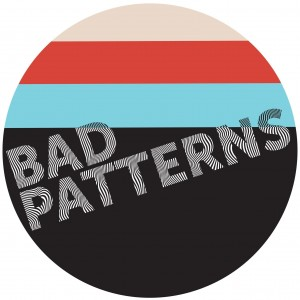 Bad Patterns - Indie Band in Sacramento, California