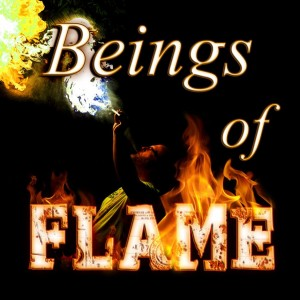 Beings of Flame