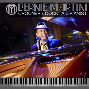 Bernie Martini - Singing Pianist in San Antonio, Texas