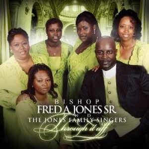 Bishop Fred A.jones & The Jones Family Singers - Gospel Music Group in Houston, Texas