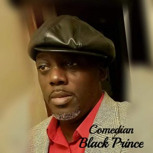 Black Prince - Christian Comedian in Houston, Texas