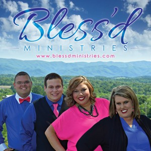 Bless'd Ministries - Southern Gospel Group in Greeneville, Tennessee