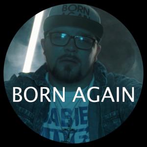 Born Again - Hip Hop Artist in Las Cruces, New Mexico