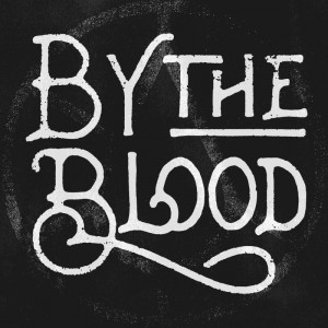 By the Blood - Rock Band / Christian Band in Toronto, Ontario
