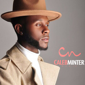 Caleb Minter Music - R&B Vocalist in Atlanta, Georgia