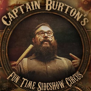 Captain Burton's Fun Time Sideshow Circus - Sideshow in Austin, Texas