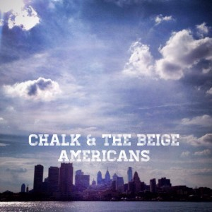 Chalk and the Beige Americans - Indie Band in Philadelphia, Pennsylvania