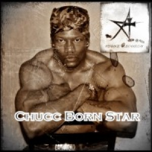 Chucc Born Star - Hip Hop Group in Birmingham, Alabama