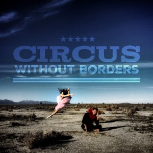 Circus Without Borders - Circus Entertainment / Acrobat in Los Angeles, California