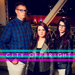 City of Bright - Christian Band / Pop Music in Sidney, Ohio