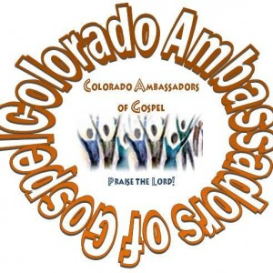 Colorado Ambassadors of Gospel - Gospel Music Group / Singing Group in Englewood, Colorado