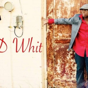 D Whit - R&B Vocalist in Baton Rouge, Louisiana