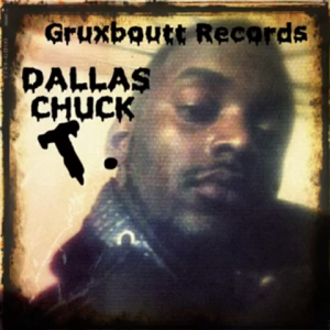Dallas Chuck T - Hip Hop Artist in Dallas, Texas
