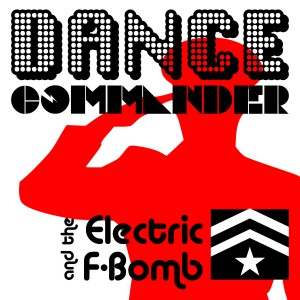 Dance Commander and the Electric F Bomb - Dance Band / Prom Entertainment in Ottawa, Ontario