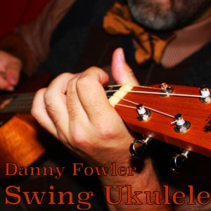 Danny Fowler - Swing Ukulele - Ukulele Player in Kansas City, Missouri