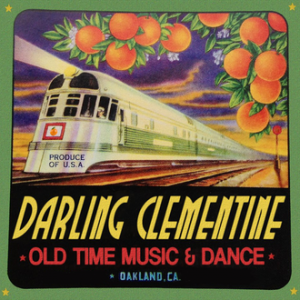 Darling Clementine: Old Time Music and Dance - Bluegrass Band in Berkeley, California