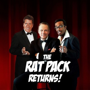 The Rat Pack Returns! - Rat Pack Tribute Show in San Francisco, California