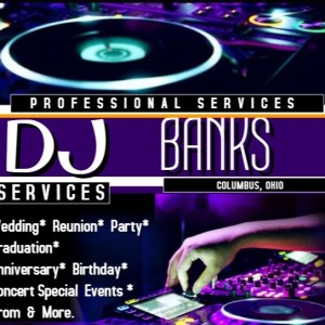 DJ Banks Services - DJ / Mobile DJ in Columbus, Ohio
