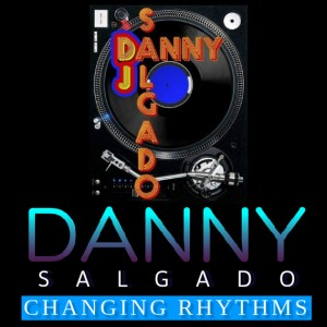 DJ Danny Salgado (Changing Rhythms) - DJ in Middletown, New York