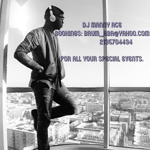 Dj Manny Ace - DJ / College Entertainment in Los Angeles, California
