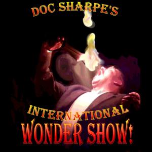 Doc Sharpe's International Wonder Show!