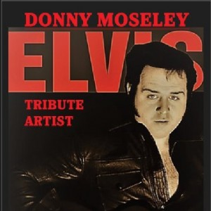 Donny Moseley Elvis Tribute Artist
