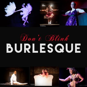 Don't Blink Burlesque - Burlesque Entertainment in Tucson, Arizona