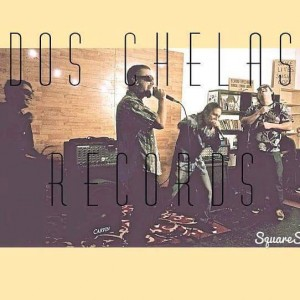 Dos Chelas Records - Hip Hop Group / Hip Hop Artist in Ontario, California