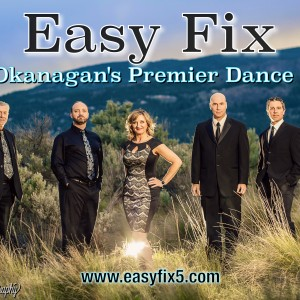 Easy Fix - Dance Band / Wedding Entertainment in Kelowna, British Columbia