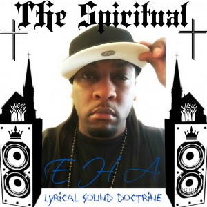 EHA The Spiritual - Rap Group in Jacksonville, Arkansas